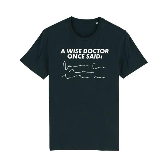 Тениска с щампа WISE DOCTOR SAID